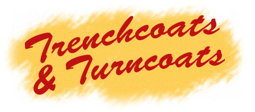 Trenchcoats & Turncoats